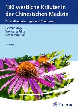 Abbildung von Magel / Prinz   180 westliche Kräuter in der Chinesischen Medizin   2. Auflage   2020   beck-shop.de