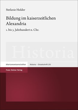 Abbildung von Holder | Bildung im kaiserzeitlichen Alexandria | 2020 | 1. bis 3. Jahrhundert n. Chr. | 253