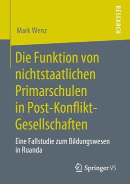 Abbildung von Wenz   Die Funktion von nichtstaatlichen Primarschulen in Post-Konflikt-Gesellschaften   2020   Eine Fallstudie zum Bildungswe...