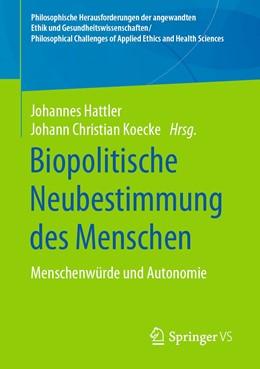 Abbildung von Hattler / Koecke | Biopolitische Neubestimmung des Menschen | 1. Auflage | 2020 | beck-shop.de