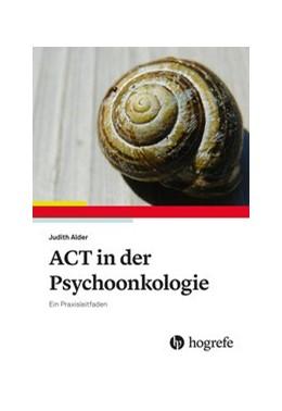 Abbildung von Alder | ACT in der Psychoonkologie | 2020 | Ein Praxisleitfaden