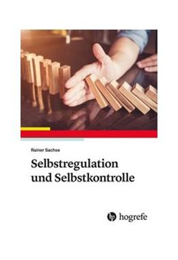Abbildung von Sachse | Selbstregulation und Selbstkontrolle | 1. Auflage | 2020 | beck-shop.de