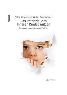 Abbildung von Dannemeyer | Das Potenzial des Inneren Kindes nutzen | 1. Auflage | 2020 | beck-shop.de