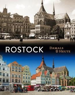Abbildung von Rostock - Damals und heute   1. Auflage   2020   beck-shop.de