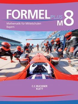 Abbildung von Haubner / Hilmer   Formel PLUS M8 Lehrbuch Bayern   1. Auflage   2021   beck-shop.de