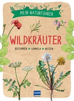 Abbildung von Couplan | Mein Naturführer - Wildkräuter | 1. Auflage | 2020 | beck-shop.de
