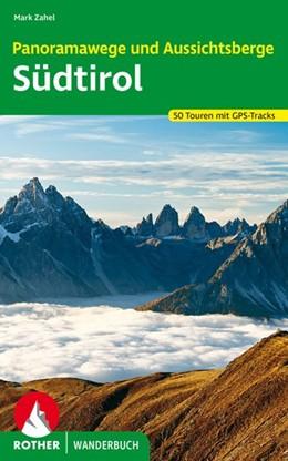 Abbildung von Zahel | Panoramawege und Aussichtsberge Südtirol | 1. Auflage 2020 | 2020 | 50 Touren. Mit GPS-Tracks