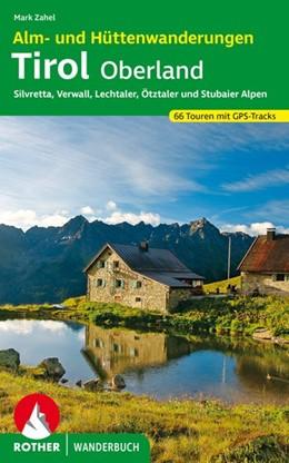 Abbildung von Zahel   Alm- und Hüttenwanderungen Tirol Oberland   1. Auflage 2020   2020   Silvretta, Verwall, Lechtaler,...