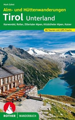 Abbildung von Zahel   Alm- und Hüttenwanderungen Tirol Unterland   1. Auflage 2020   2020   Karwendel, Rofan, Kaiser, Kitz...