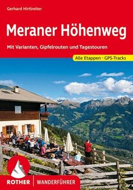 Abbildung von Hirtlreiter   Meraner Höhenweg   1. Auflage 2020   2020   Mit Varianten, Gipfelrouten un...