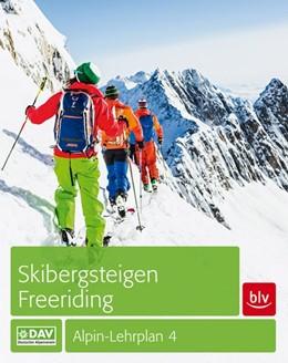 Abbildung von Semmel / Geyer | Alpin-Lehrplan 4: Skibergsteigen - Freeriding | 6. Auflage | 2021 | beck-shop.de