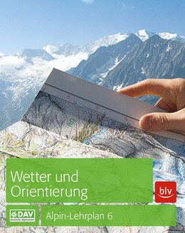 Abbildung von Hoffmann / Bolesch | Alpin-Lehrplan 6: Wetter und Orientierung | 3. Auflage 2018 | 2020
