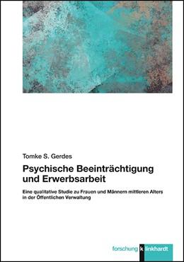 Abbildung von Gerdes | Psychische Beeinträchtigung und Erwerbsarbeit | 2019 | Eine qualitative Studie zu Fra...