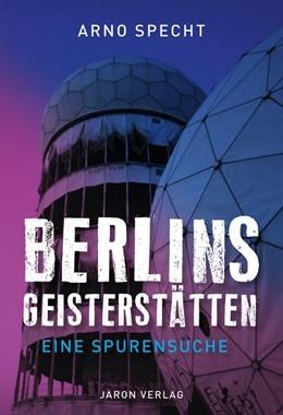 Abbildung von Specht | Berlins Geisterstätten | 1. Auflage | 2020 | beck-shop.de