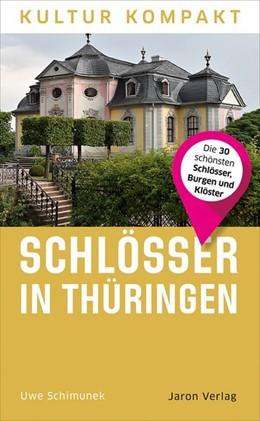 Abbildung von Schimunek   Schlösser in Thüringen   1. Auflage   2020   Die 30 schönsten Schlösser, Bu...