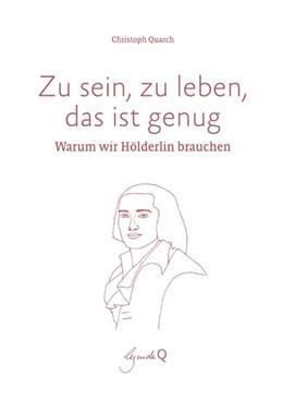 Abbildung von Quarch | Zu sein, zu leben, das ist genug | 1. Auflage | 2020 | beck-shop.de