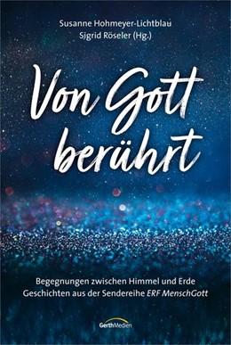 Abbildung von Hohmeyer-Lichtblau / Röseler | Von Gott berührt | 2020 | Begegnungen zwischen Himmel un...