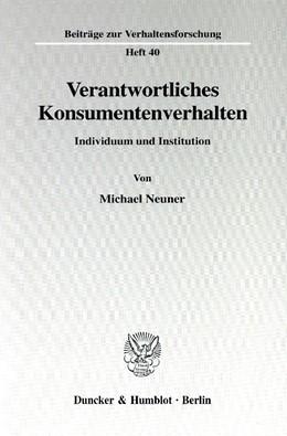 Abbildung von Neuner | Verantwortliches Konsumentenverhalten. | 2001 | Individuum und Institution. | 40