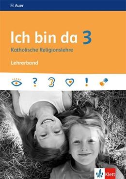 Abbildung von Ich bin da 3. Lehrerband Klasse 3 | 1. Auflage | 2020 | beck-shop.de