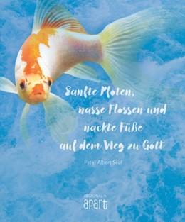 Abbildung von Seul | Sanfte Pfoten, nasse Flossen und nackte Füße auf dem Weg zu Gott | 1. Auflage | 2020 | beck-shop.de