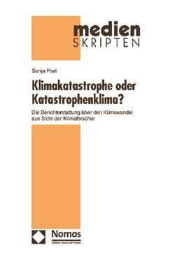 Abbildung von Post | Klimakatastrophe oder Katastrophenklima? | 2009 | Die Berichterstattung über den... | 51