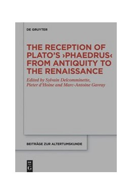 Abbildung von Delcomminette / d'Hoine | The Reception of Plato's ›Phaedrus‹ from Antiquity to the Renaissance | 1. Auflage | 2020 | 384 | beck-shop.de