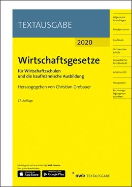 Abbildung von Grobauer | Wirtschaftsgesetze für Wirtschaftsschulen und die kaufmännische Ausbildung | 17. Auflage | 2020 | Ausgabe 2020