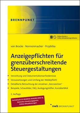 Abbildung von Brocke / Nonnenmacher / Przybilka | Anzeigepflichten für grenzüberschreitende Steuergestaltungen | 2., aktualisierte und erweiterte Auflage. Online-Version + Online-Aktualisierung inklusive. | 2020 | Vorwirkung u.Dokumentationserf...