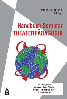 Abbildung von Durczok | Handbuch Seminar Theaterpädagogik | 1. Auflage | 2020 | beck-shop.de