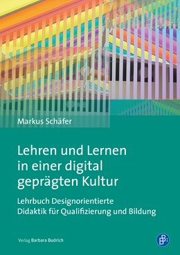 Abbildung von Schäfer | Lehren und Lernen mit digitalen Medien und Technologien | 2020 | Ein Lehrbuch für die Organisat...