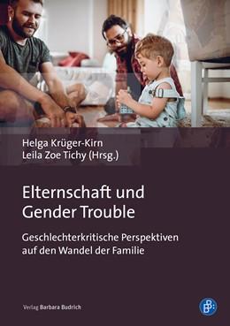 Abbildung von Krüger-Kirn / Tichy | Elternschaft und Gender Trouble | 1. Auflage | 2021 | beck-shop.de