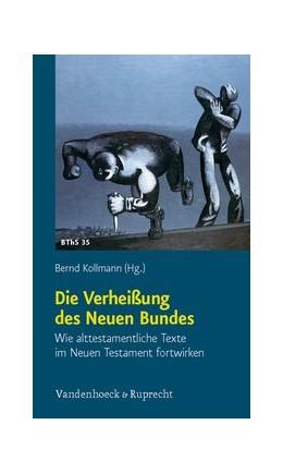 Abbildung von Kollmann | Die Verheißung des Neuen Bundes | 2010 | Wie alttestamentliche Texte im... | Band 035