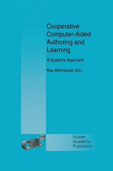 Abbildung von Mühlhäuser | Cooperative Computer-Aided Authoring and Learning | 1st Edition 1994 | 1994