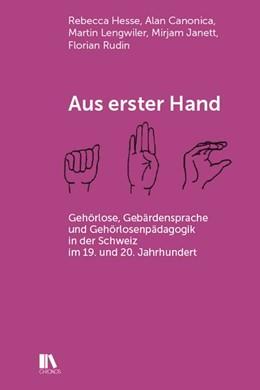 Abbildung von Hesse / Canonica / Lengwiler | Aus erster Hand | 2020 | Gehörlose, Gebärdensprache und...