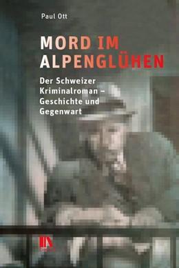 Abbildung von Ott | Mord im Alpenglühen | 1. Auflage | 2020 | beck-shop.de