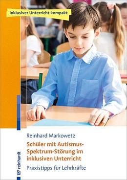 Abbildung von Markowetz | Schüler mit Autismus-Spektrum-Störung im inklusiven Unterricht | 2020 | Praxistipps für Lehrkräfte