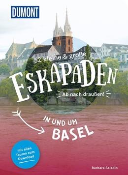 Abbildung von Saladin | 52 kleine & große Eskapaden in und um Basel | 1. Auflage | 2020 | Ab nach draußen!