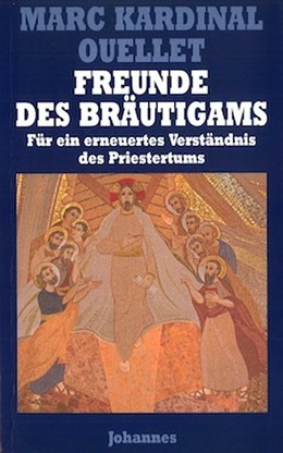 Abbildung von Ouellet | Freunde des Bräutigams | 1. Auflage | 2020 | beck-shop.de