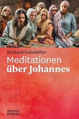 Abbildung von Gutzwiller | Meditationen über Johannes | 1. Auflage | 2020 | beck-shop.de