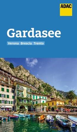 Abbildung von Aigner / Fleschhut | ADAC Reiseführer Gardasee mit Verona, Brescia, Trento | 2020 | Der Kompakte mit den ADAC Top ...