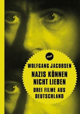 Abbildung von Jacobsen | Nazis können nicht lieben | 1. Auflage | 2020 | beck-shop.de