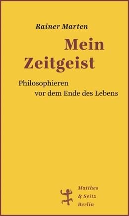 Abbildung von Marten | Mein Zeitgeist | 2020 | Philosophieren am Ende des Leb...
