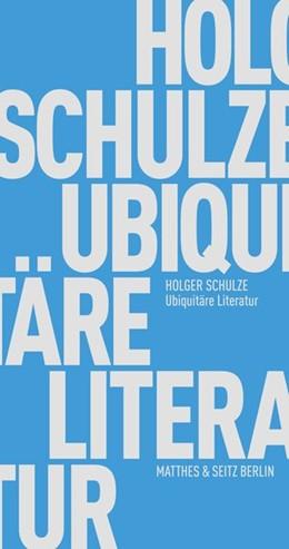 Abbildung von Schulze | Ubiquitäre Literatur | 1. Auflage | 2020 | beck-shop.de
