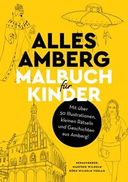 Abbildung von Wilhelm | Alles Amberg - Malbuch für Kinder | 2019 | Mit über 50 Illustrationen, Rä...