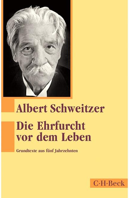 Cover: Albert Schweitzer, Die Ehrfurcht vor dem Leben