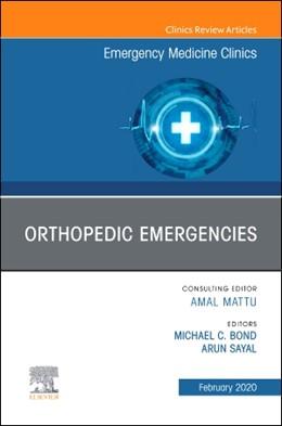 Abbildung von Bond / Sayal   Orthopedic Emergencies, An Issue of Emergency Medicine Clinics of North America   2019