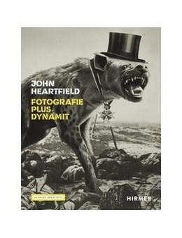 Abbildung von Lammert / Schultz / Schulenburg | John Heartfield | 2020 | Fotografie plus Dynamit