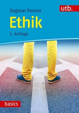 Abbildung von Fenner | Ethik | 2. vollständig überarbeitete und erweiterte Auflage | 2020 | Wie soll ich handeln?