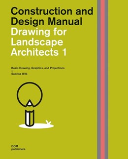 Abbildung von Wilk | Drawing for Landscape Architects 1: Basic Drawing, Graphics, and Projections | 3., aktualisierte Auflage | 2020