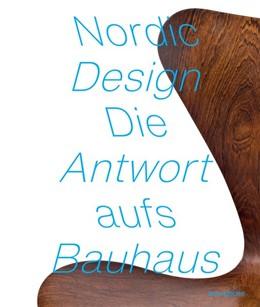 Abbildung von Hoffmann   NORDIC DESIGN   2019   The Response to the Bauhaus / ...